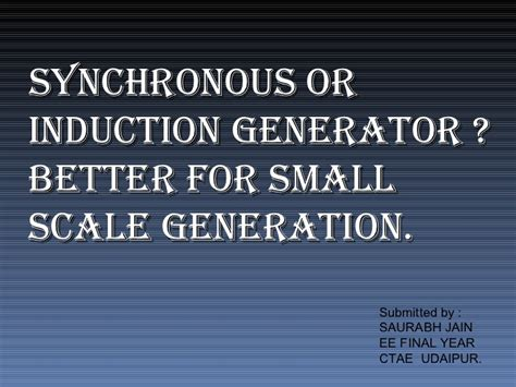 induction generator and synchronous generator difference synchronous or induction generator better for small scale generation