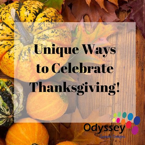 Unique Ways to Celebrate Thanksgiving   Odyssey Custom Designs