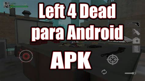 left 4 dead 2 apk left 4 dead para android apk viyoutube