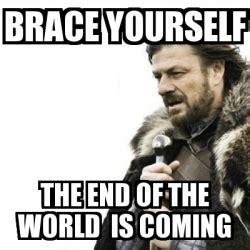 Meme Generator Prepare Yourself - meme prepare yourself brace yourself the end of the