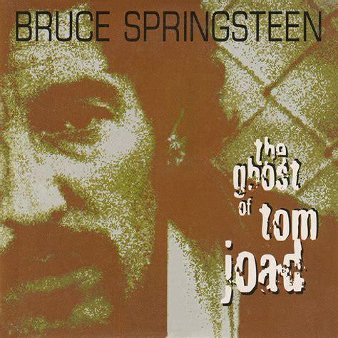 Cd Bruce Springsteen The Ghost Of Tom Joad bruce springsteen lyrics the ghost of tom joad 1995 album version