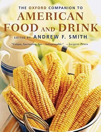 Pdf Oxford Companion Wine Companions by The Oxford Companion To American Food And Drink Oxford