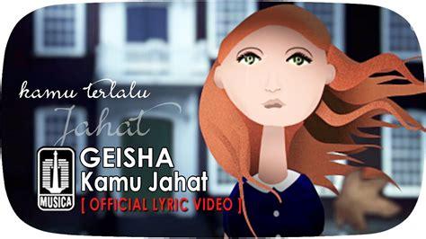 download mp3 free geisha kamu jahat geisha kamu jahat official lyric video chords chordify
