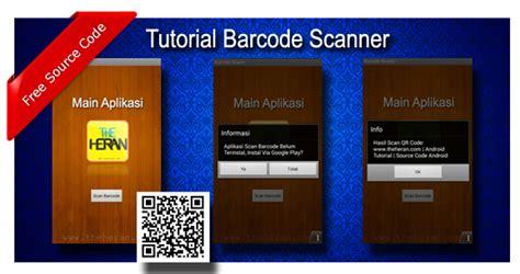membuat barcode reader tutorial membuat barcode scanner di android derie berbagi
