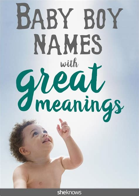 best baby boy names with meaning some baby boy names come with special meanings