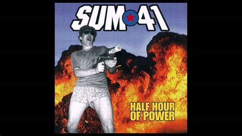 Sum 41 Half Hour Of Power Album Sum 41 Half Hour Of Power Album