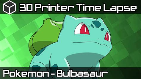 Kaos 3d Soulpowerstyle Go Bulbasaur 3d printer time lapse high poly realistic bulbasaur go