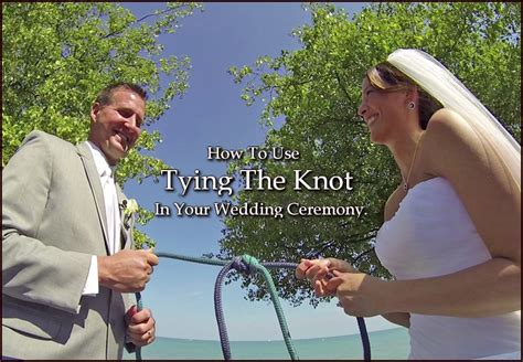 Wedding Ceremony Knot Tying by Tying The Knot In A Wedding Ceremony