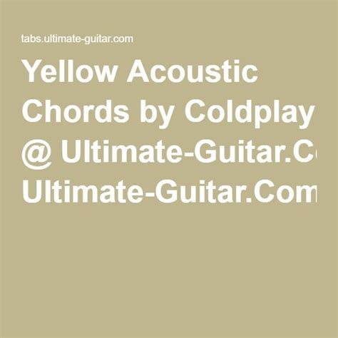 Coldplay Ultimate Guitar   acoustic coldplay and yellow on pinterest