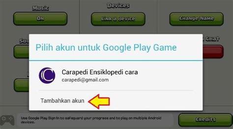 cara membuat akun gmail untuk coc cara bermain coc dengan 2 akun di 1 hp android
