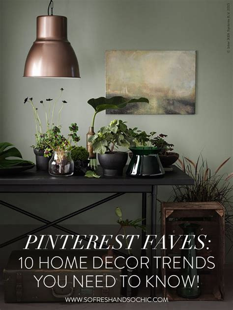 home decor trends pinterest for the home pinterest faves 10 home decor trends you