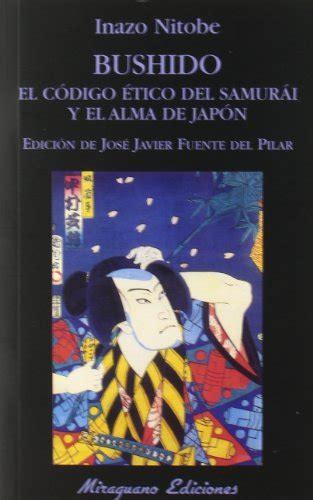 libro bushido el espiritu del leer libro bushido el c 243 digo 233 tico del samur 225 i y el alma de jap 243 n descargar libroslandia