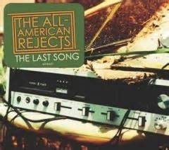 The Last American Wiki The Last Song The All American Rejects Song