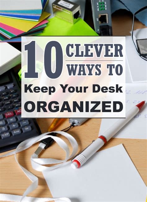 how to keep your desk organized 10 clever ways to keep your desk clean and organized