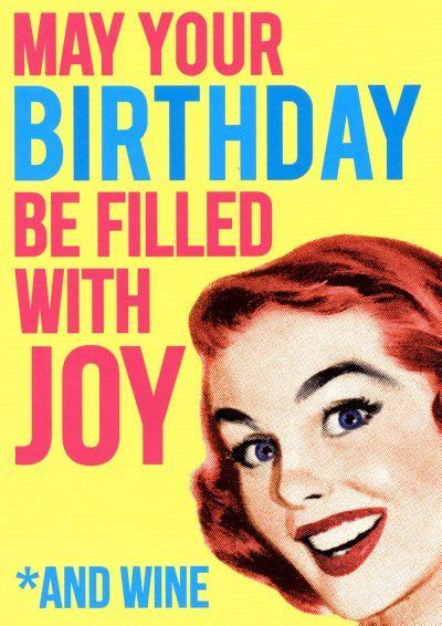 Birthday Wine Meme - 1000 images about happy birthday greetings wishes cards on pinterest birthday wishes rude