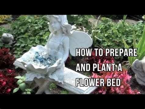how to plant a flower bed how to prepare and plant a flower bed youtube