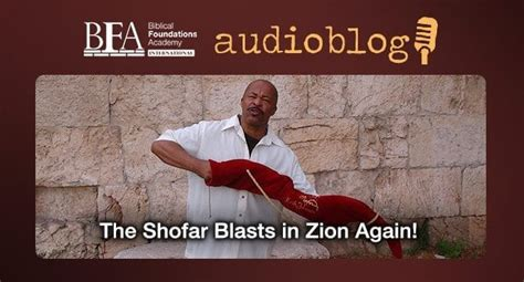 the shofar in zion the shofar blasts in zion again audioblog with keith