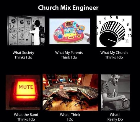 Sound Engineer Meme - church sound guy reality vs perception christian meme