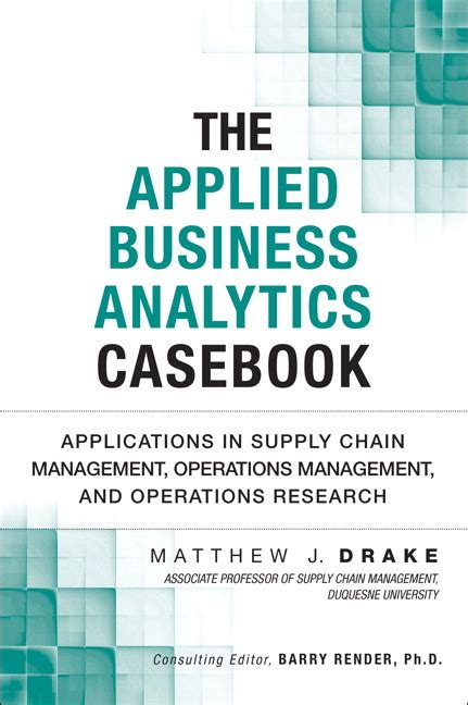 Kumar Applied Big Data Analytics In Operations Management 2017 applied business analytics casebook the applications in supply chain management