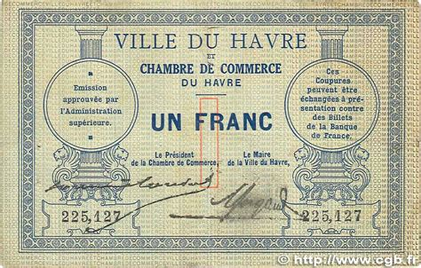 chambre de commerce le havre 1 franc regionalism and miscellaneous le havre 1914