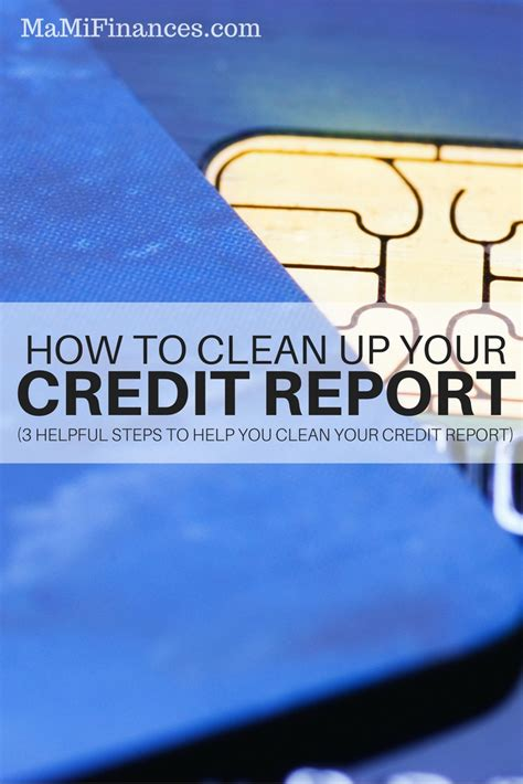 how to clean how to clean up your credit report mami finances