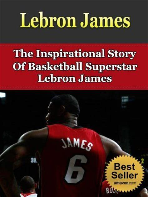 lebron james an unauthorized biography 25 best ideas about lebron james biography on pinterest