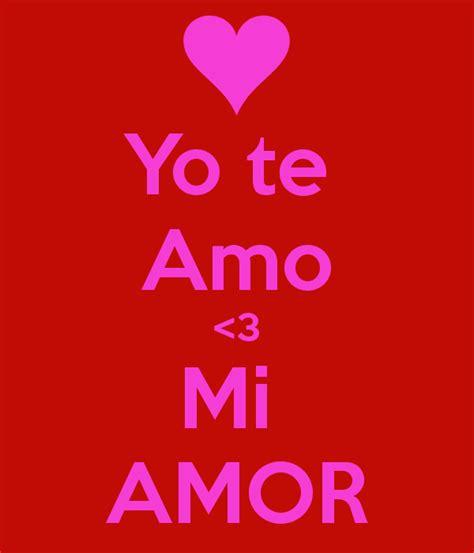 te amo mi amor yo te amo