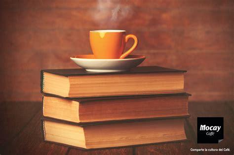 libro dans le cafe de literatura y caf 233 5 libros sobre esta bebida mocay blog