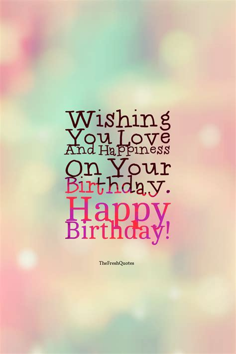 Happy Birthday Wishing You Happiness Wishing You Love And Happiness On Your Birthday Happy