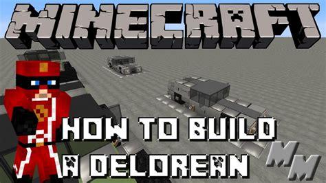 how to build a delorean minecraft how to build a delorean