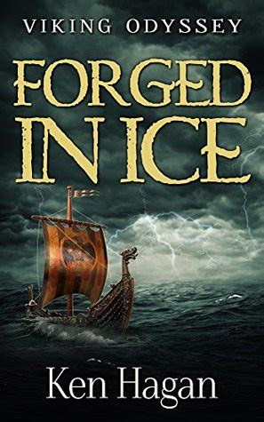 forged books forged in viking odyssey 1 by ken hagan reviews