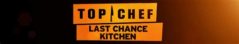 Top Chef Last Chance Kitchen by Top Chef Last Chance Kitchen Deal
