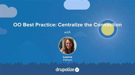 oop best practices oo best practice centralize the connection drupalize me