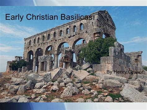 the early christian basilica session no 6 2011 early christian basilicas by henry