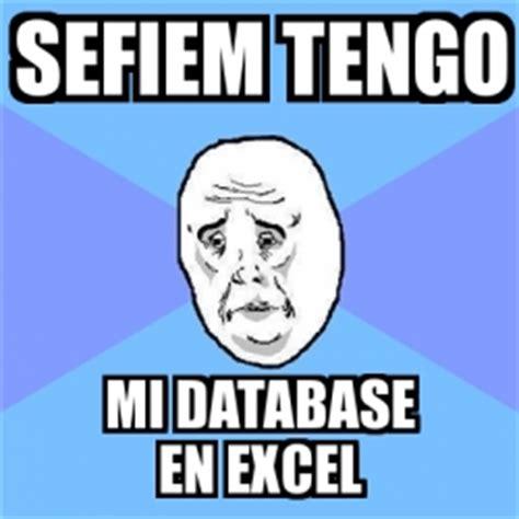 Memes Database - meme okay guy sefiem tengo mi database en excel 17381810