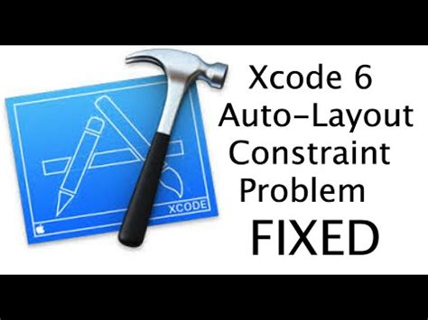 common xcode errors auto layout constraints youtube xcode 6 auto layout constraint problem fix youtube