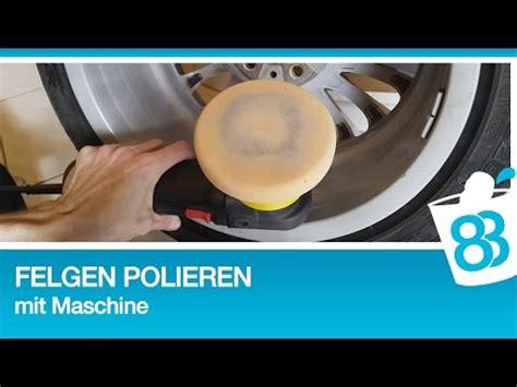 Autolack Selber Polieren by Anleitung Felgen Polieren Die Faule Methode Funnydog Tv