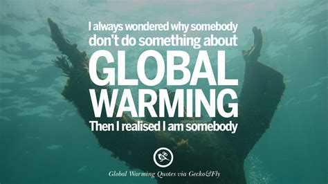 Quotes On Global Warming 20 global warming quotes about carbon dioxide greenhouse