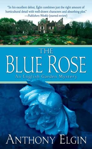 blue roses cover your tracks the blue garden mystery 1 by anthony eglin