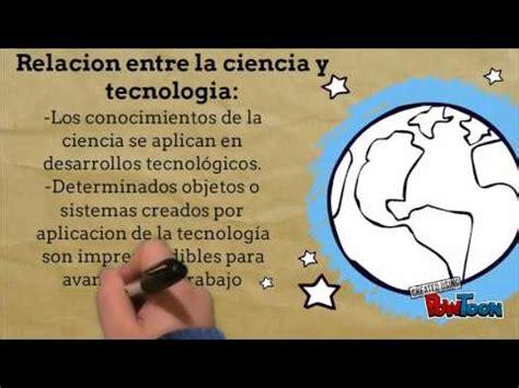 la ciencia y la interacciones entre la ciencia y la tecnologia youtube