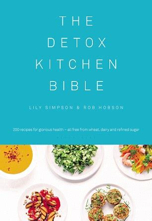 The Detox Kitchen Bible Psoriasis by Simple Recipes That Will Instantly Boost Your Health