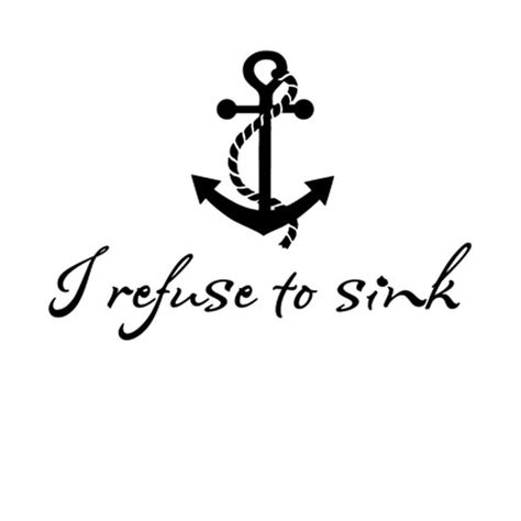 i refuse to sink i refuse to sink with anchor vinyl wall decal i want