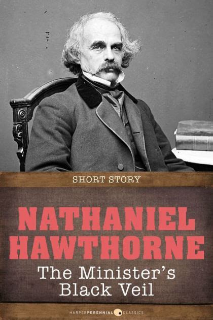 biography of nathaniel hawthorne pdf the minister s black veil short story by nathaniel