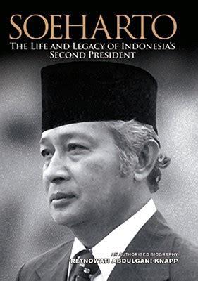 biography soekarno dalam bahasa indonesia soeharto the life and legacy of indonesia s second