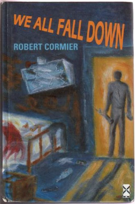We All Fall Robert Cormier Essay by We All Fall By Robert Cormier Children S Bookshop Hay On Wye