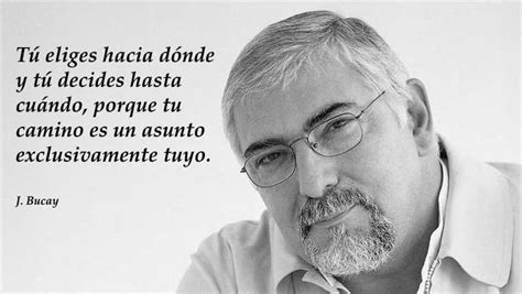 jorge bucay images  pinterest spanish quotes