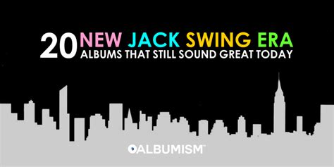 new jack swing wreckx n effect albumism presents 20 new jack swing era albums that still