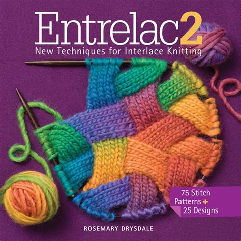 advanced knitting mastery knitting tricks tips techniques books entrelac 2 new techniques for interlace knitting 978 1