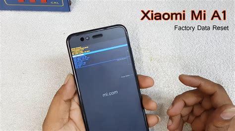 reset android xiaomi xiaomi mi a1 hard reset pattern unlock factory data