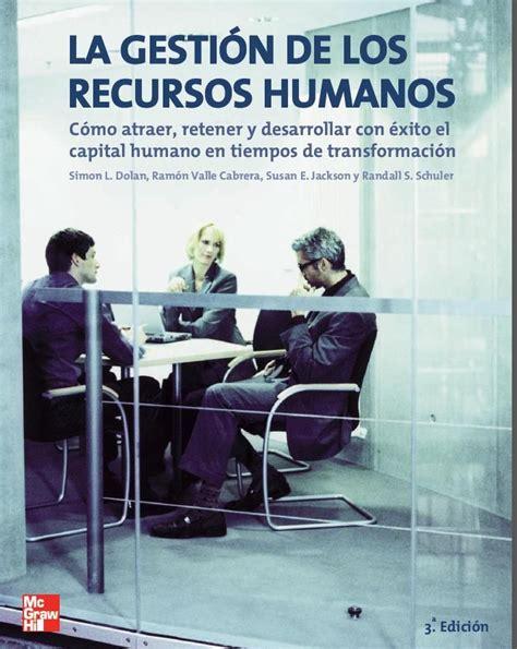 libros sobre recursos humanos en pdf gratis descarga libro la gesti 243 n de los recursos humanos sim 243 n dolan ram 243 n cabrera pdf e